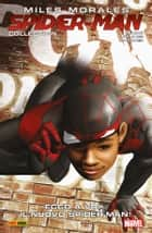 Miles Morales: Spider-Man Collection 2 (Marvel Collection) ebook by Brian Michael Bendis, Chris Samnee, David Marquez,...
