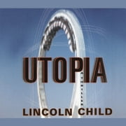Utopia audiobook by Lincoln Child