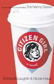 Citizen Girl ebook by Emma McLaughlin,Nicola Kraus