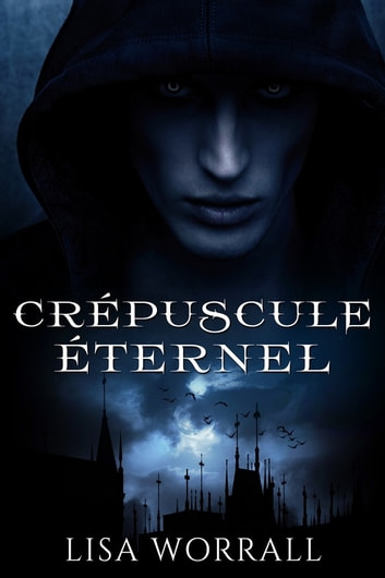 Crépuscule éternel ebook by Lisa Worrall
