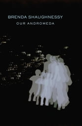 Our Andromeda ebook by Brenda Shaughnessy
