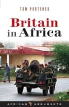 Britain in Africa ebook by Tom Porteous