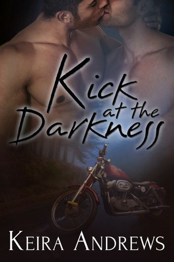 Kick at the Darkness ebook by Keira Andrews