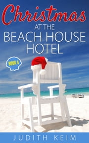 Christmas at The Beach House Hotel ebook by Judith Keim