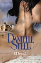 El legado ebook by Danielle Steel