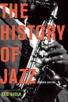 The History of Jazz ebook by Ted Gioia