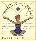 Goddess in My Pocket - Simple Spells, Charms, Potions, and Chants to Get You Everything You Want ebook by Patricia Telesco