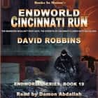 Cincinnati Run (Endworld Series, Book 19) audiobook by David Robbins