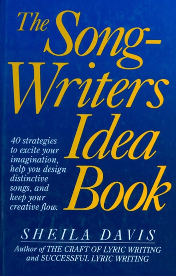 The Songwriter's Idea Book ebook by Sheila Davis