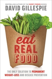 Eat Real Food ebook by David Gillespie
