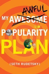 My Awesome/Awful Popularity Plan ebook by Seth Rudetsky