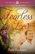 Fearless Love ebook by Kate Kadence