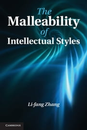 The Malleability of Intellectual Styles ebook by Li-fang Zhang