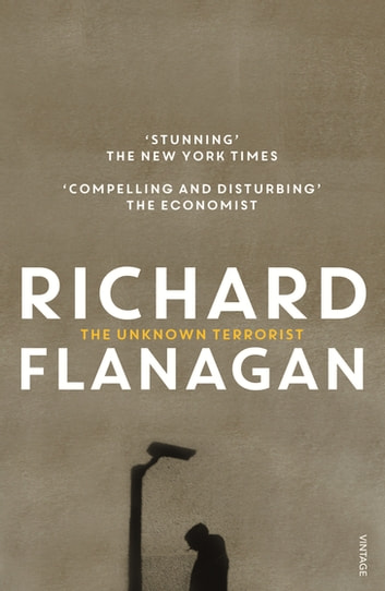 Unknown Terrorist, The ebook by Richard Flanagan
