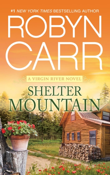 Shelter Mountain - Book 2 of Virgin River series ebook by Robyn Carr