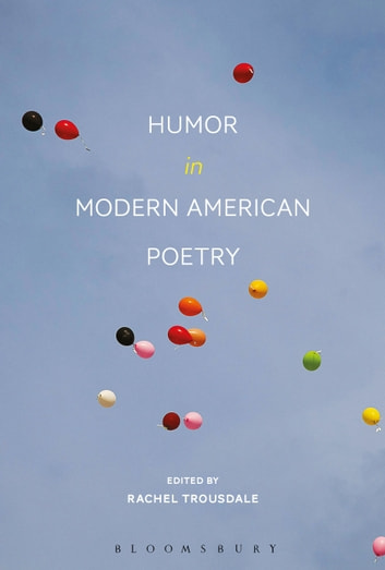 Humor in Modern American Poetry ebook by Prof Rachel Trousdale