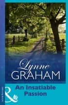 An Insatiable Passion ebook by Lynne Graham
