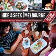 Hide & Seek Melbourne: Feeling Peckish? ebook by Publishing, Explore Australia