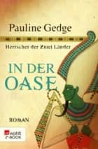 In der Oase ebook by Pauline Gedge, Dorothee Asendorf