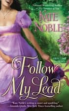 Follow My Lead ebook by Kate Noble