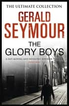 The Glory Boys ebook by Gerald Seymour