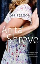 Resistance ebook by Anita Shreve