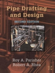 Pipe Drafting and Design ebook by Parisher, Roy A.