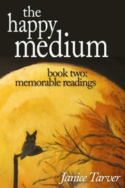 The Happy Medium Book Two: Memorable Readings ebook by Janice Tarver