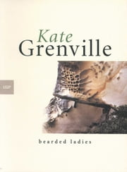 Bearded Ladies ebook by Kate Grenville
