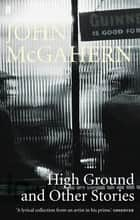 High Ground - and Other Stories ebook by John McGahern
