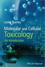 Molecular and Cellular Toxicology - An Introduction ebook by Lesley Stanley