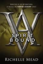 Spirit Bound ebook by Richelle Mead