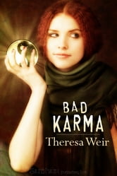 Bad Karma ebook by Theresa Weir