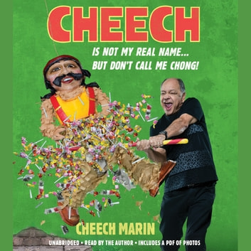 Cheech Is Not My Real Name - ...But Don't Call Me Chong audiobook by Cheech Marin
