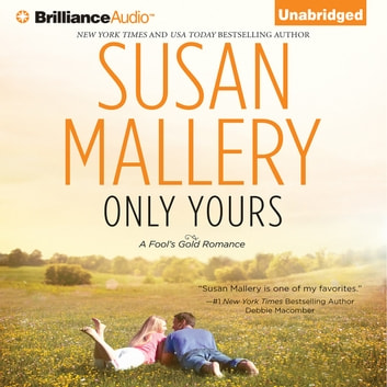 Only Yours audiobook by Susan Mallery