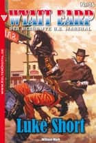 Wyatt Earp 36 - Western - Luke Short ebook by William Mark