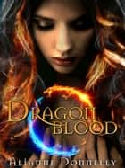 Dragonblood ebook by Alianne Donnelly