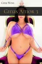 Ginas Amor 3 ebook by