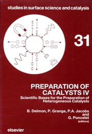 Preparation of Catalysts IV: Scientific Bases for the Preparation of Heterogeneous Catalysts ebook by Poncelet, G.