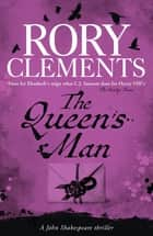 The Queen's Man - John Shakespeare - The Beginning ebook by Rory Clements