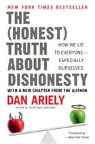The Honest Truth About Dishonesty ebook by Dr. Dan Ariely