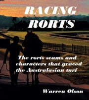 Racing Rorts - Rorts, Scams & Characters from the Australasian turf ebook by Warren Olson