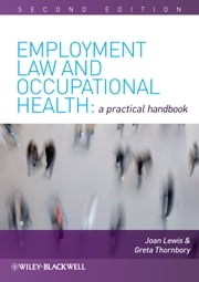 Employment Law and Occupational Health - A Practical Handbook ebook by Joan Lewis, Greta Thornbory