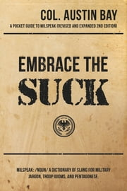 Embrace the Suck ebook by Col. Austin Bay