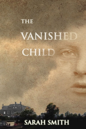 The Vanished Child ebook by Sarah Smith