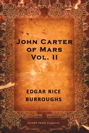 John Carter of Mars: Volume 2 ebook by Edgar Rice Burroughs