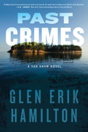Past Crimes - A Van Shaw Novel ebook by Glen Erik Hamilton