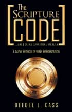 The Scripture Code ebook by DeeDee L. Cass