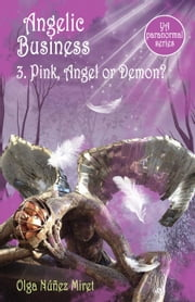 Angelic Business 3. Pink, Angel or Demon? - Angelic Business, #3 ebook by Olga Núñez Miret