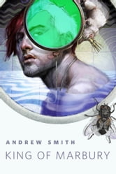King of Marbury - A Tor.Com Original ebook by Andrew Smith